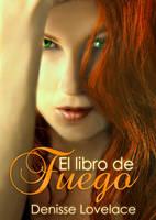 Book cover - El libro de Fuego by Denisse Lovelace