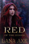 Book cover - Red of the Woods by Lana Axe
