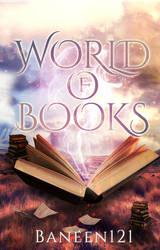 Book cover - World of Books by Banaeen121 by CathleenTarawhiti