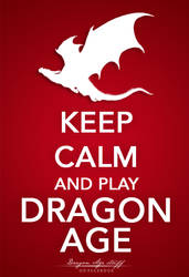 Keep calm and Play Dragon Age by Elfa-dei-boschi