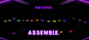 FNAF Editors... ASSEMBLE: REVAMP