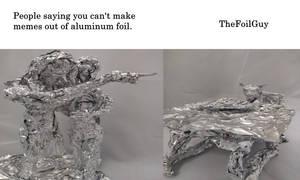 Smudge Meme - Aluminum Foil Sculpture