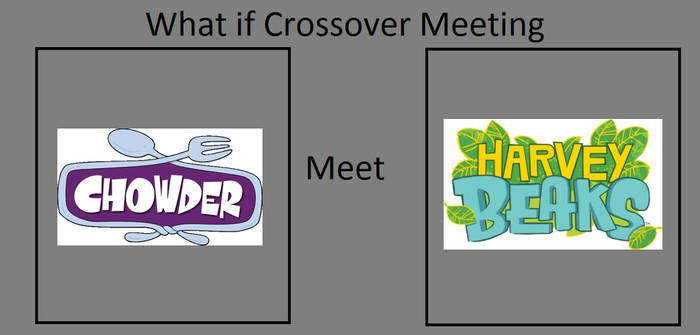 Chowder Meets Harvey Beaks