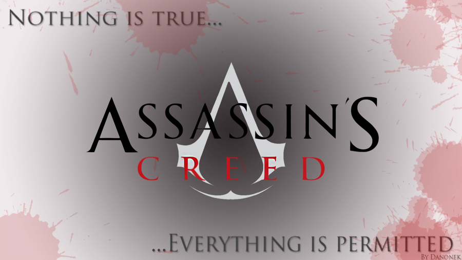Assassins Creed Nothing Is True Wallpaper By PierreDanonek