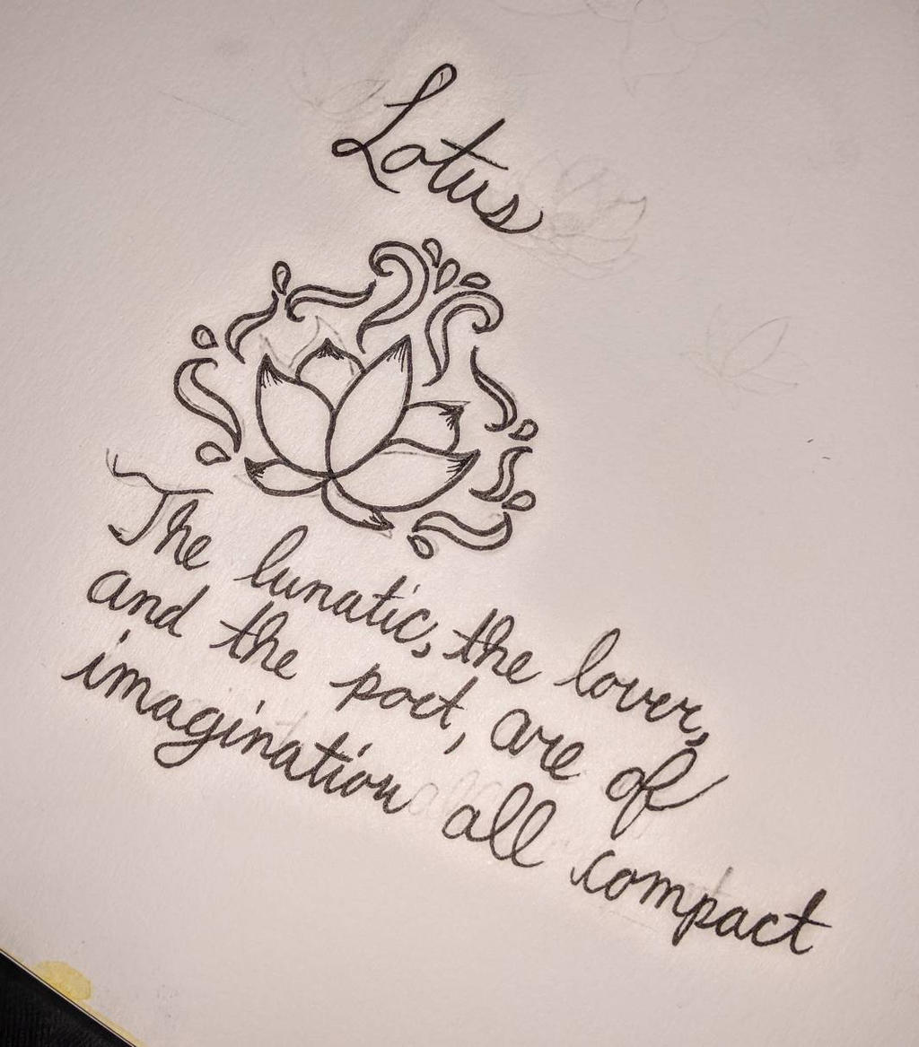 Lotus Flower/Shakespeare Quote: Tattoo Design by ...