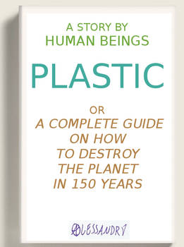 Plastic - Guide to Destroy the Planet