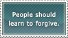 Stop Not Forgiving Anyone