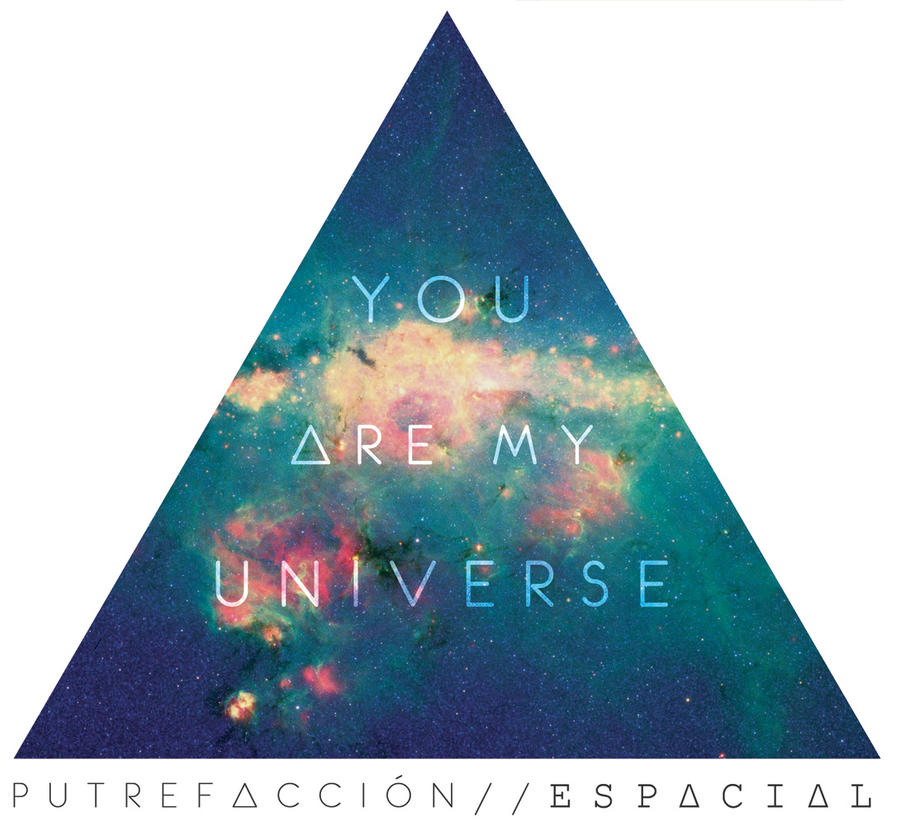 You are my universe by PutrefaccionEspacial