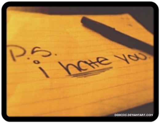p.s, i hate you . by Debesis