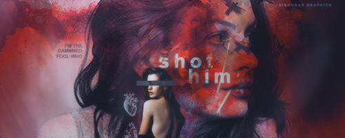 SIGNATURE | shot him by Diagonas