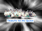 A Tribute to Ms Quah