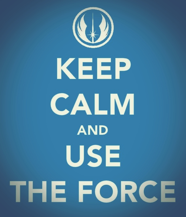 Keep calm and use the Force by Gardek