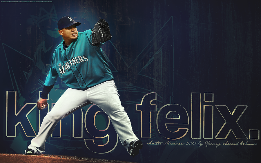 King Felix Hernandez by kukasdesigns on DeviantArt
