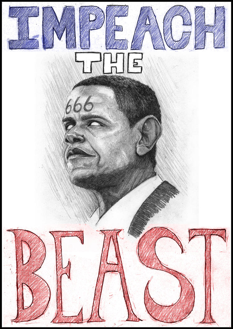 IMPEACH THE BEAST 666 Obama by jaylee006
