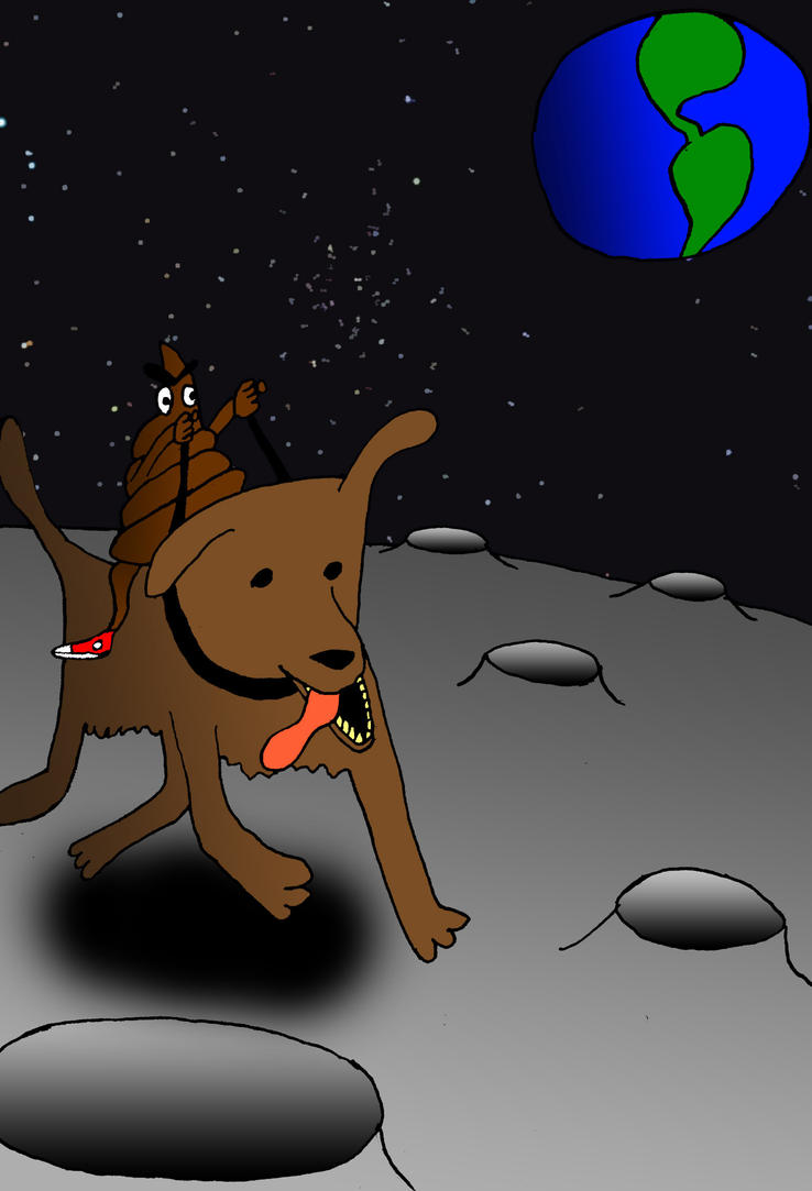 A Turd Riding a Dog on the Moon by hairymanlewis