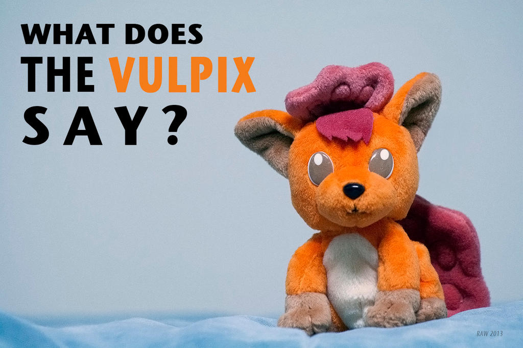 What does the Vulpix say? by ArtmasterRich