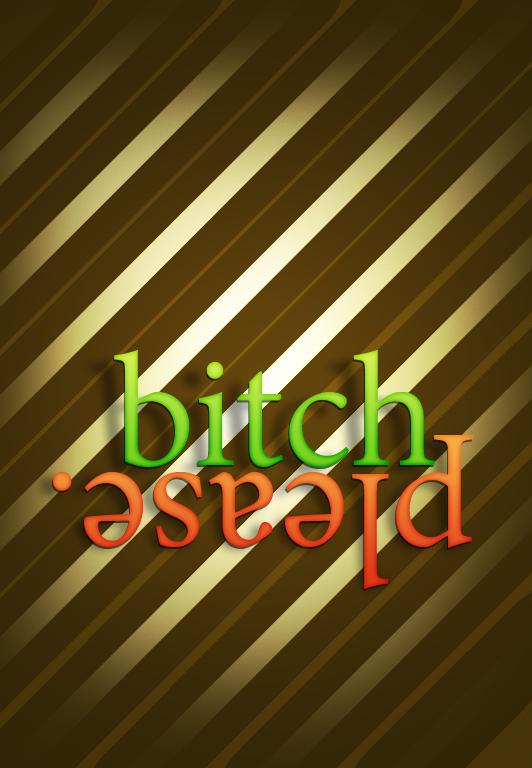 Bitch Please. by RGC3