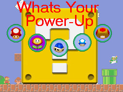 Whats your power up by Madblooper