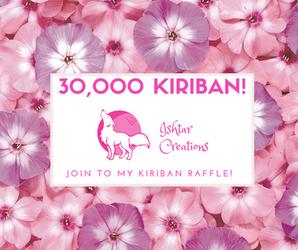 30,000 Kiriban Raffle!