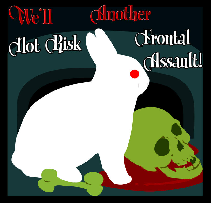 We'll Not Risk Another Frontal Assault!
