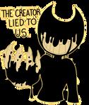 The Creator Lied To Us - Sticker. by xHimikox