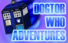 Dogtor Who Adventures (Link In Des) by Dogtorwho