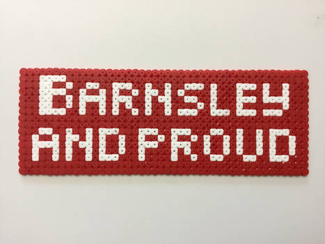 Barnsley and Proud Hama Bead Sign