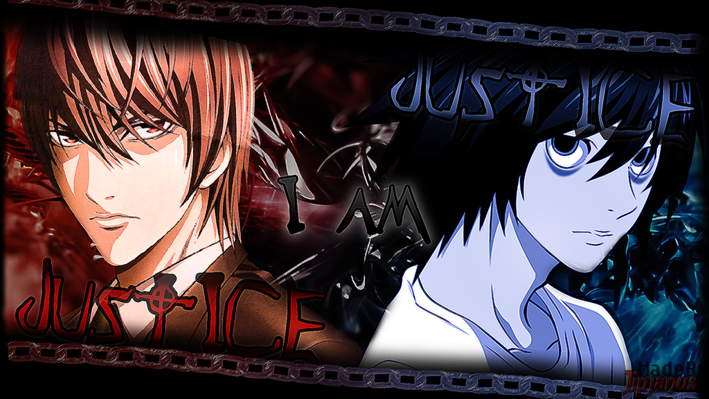 DEATH NOTE LIGHT AND L WALLPAPER - I AM JUSTICE! by ...