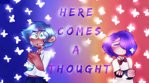 here comes a thought -ReDraw-