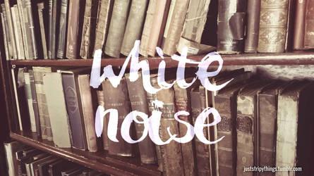 White noise by SkarlettFury