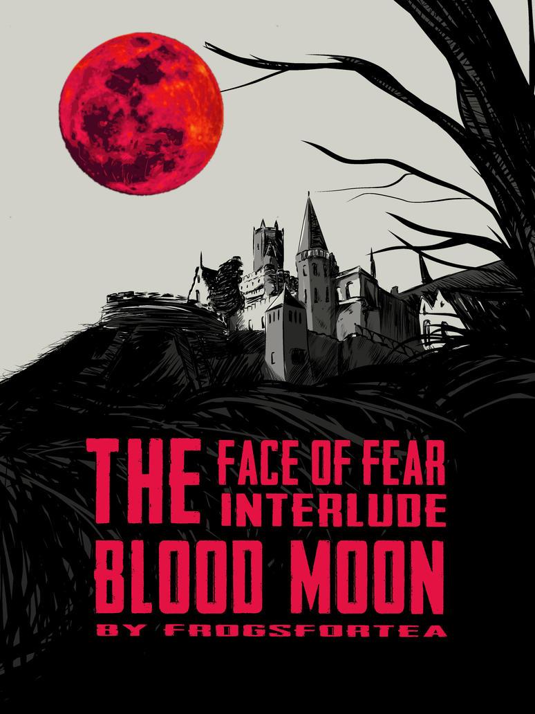 FOF- Blood Moon p 2 by frogsfortea
