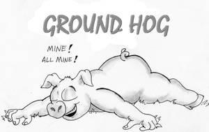 Ground Hog by TheMightyGorga