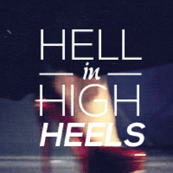 Hell In High Heels by ADiseaseOfTheMind