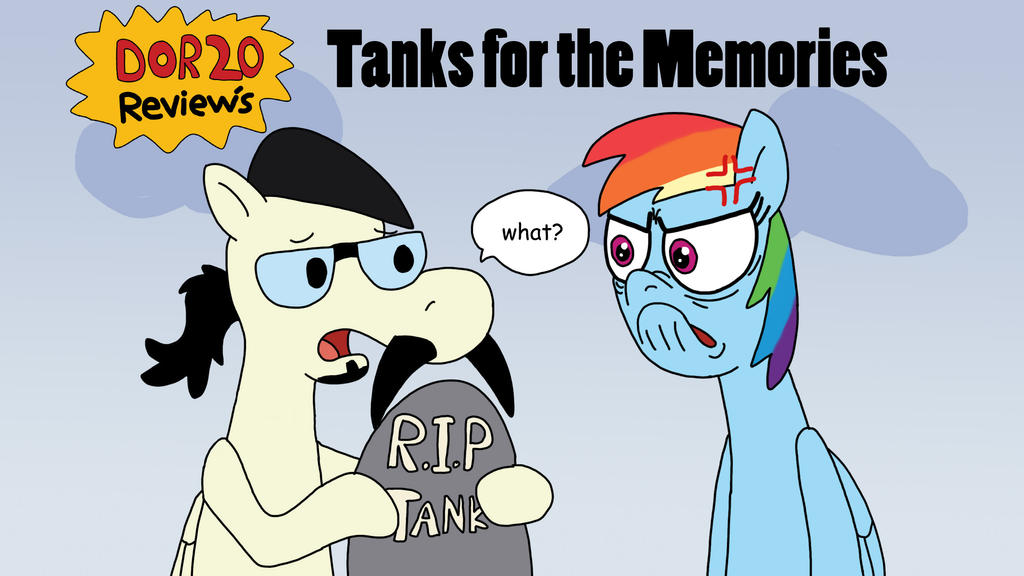 dor20 review's - Tanks for the Memories by DOR20
