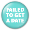 Button/Badge: Failed To Get A Date by apparate