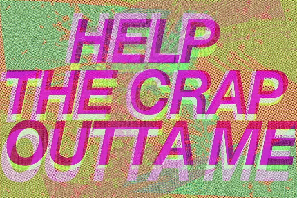HELP THE CRAP OUTTA ME by harumaruchi