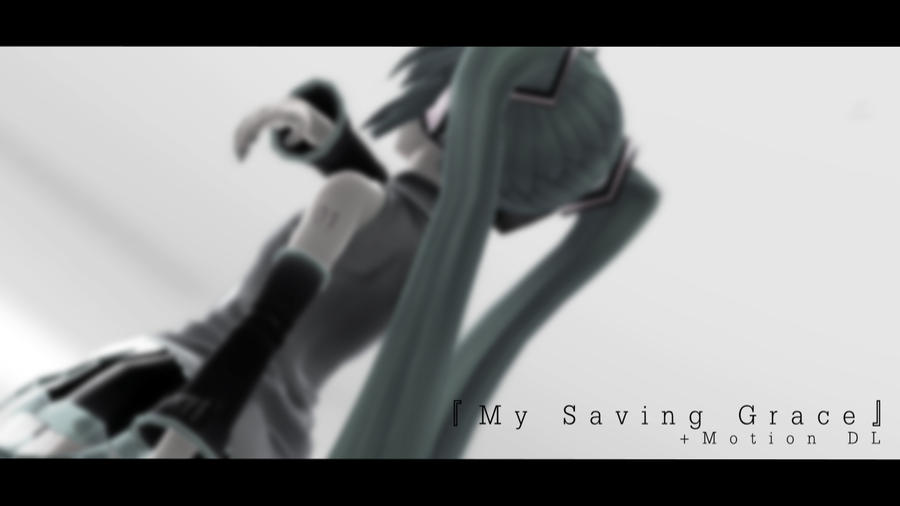 [MMD + Motion DL] My Saving Grace by ureshiiiiii