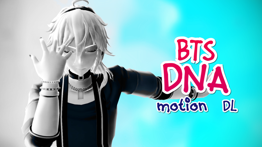 [MMD + Motion DL] BTS - DNA by ureshiiiiii