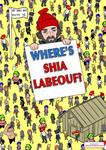 Where's Shia Labeouf?