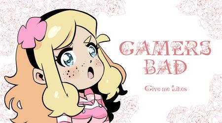 Gamers bad