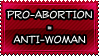 Pro-Abortion = Anti-Woman too by Craptrap