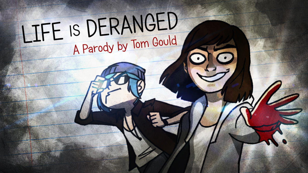 LIFE IS DERANGED | A Parody by Tom Gould by TheGouldenWay