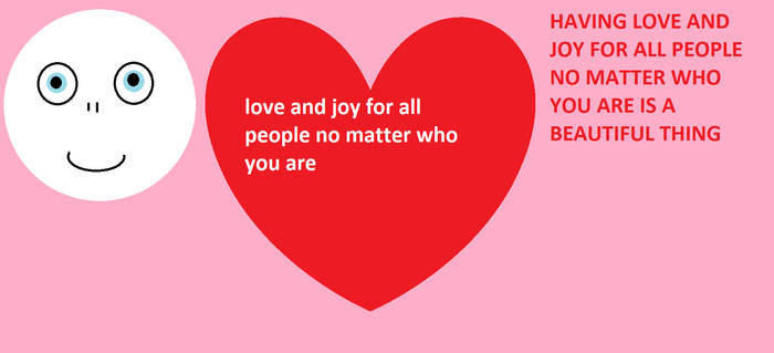 Having Love And Joy For All People No Matter what