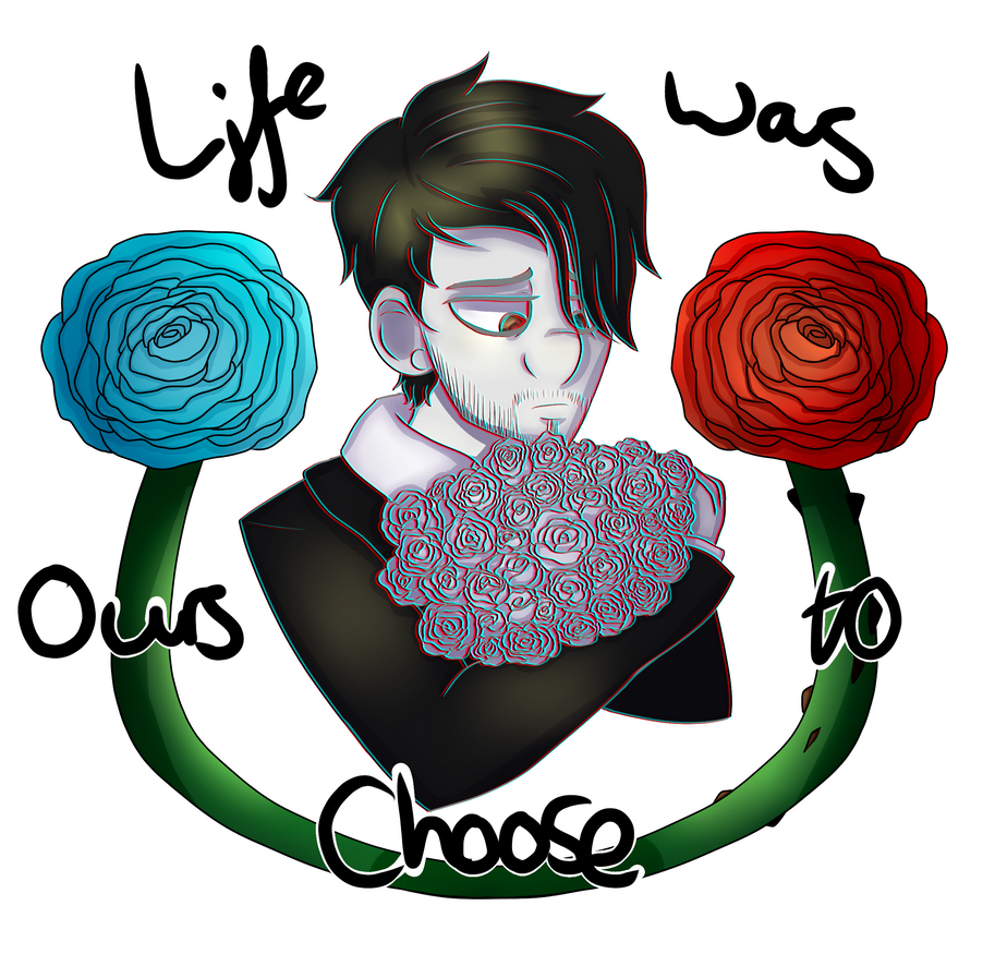 Life was ours to choose by P-Paradox