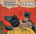 Batman-Robin meme: Yur mama