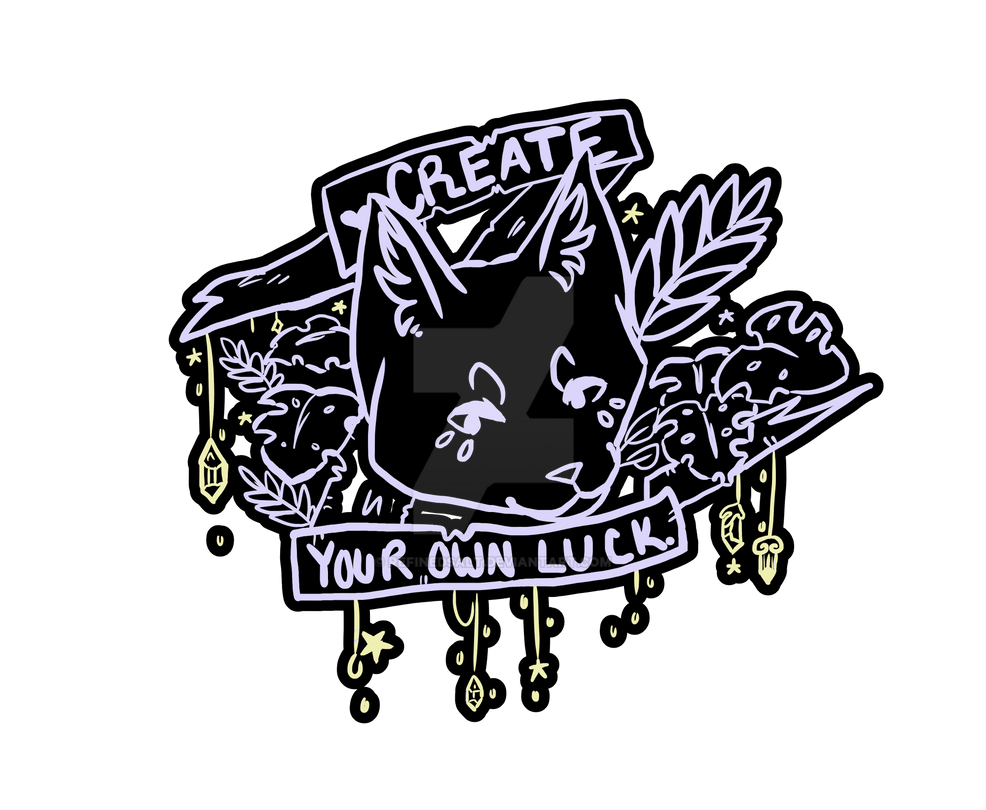 Create your own luck (sticker!) by RefinedSalt on DeviantArt