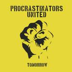 Procrastinators United...