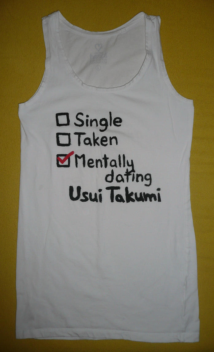 Mentally dating Usui Takumi [T-shirt] by anipo1