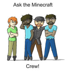 Ask The Minecraft Crew! by PaintThatBell