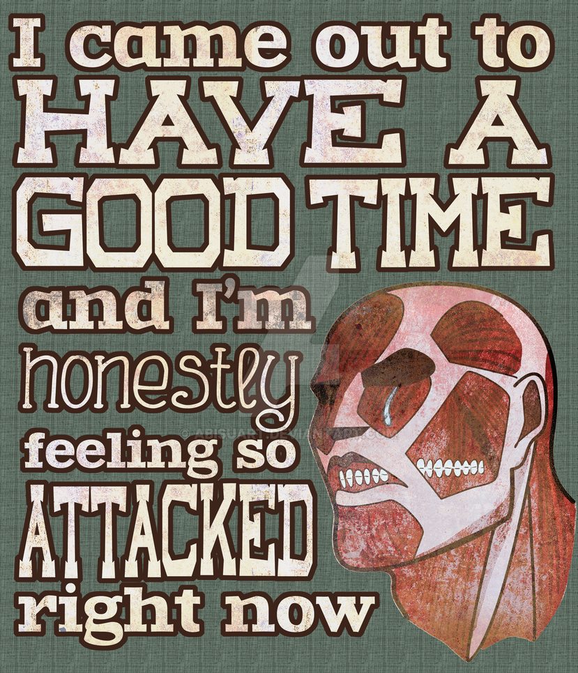 Feeling so ATTACKED poster - Attack on Titan by abisuart